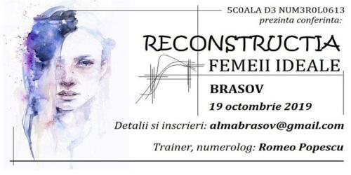Reconstructia Femeii Ideale-19.10.2019